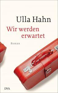 Ulla Hahn: Wir werden erwartet
